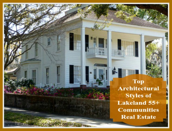 Top-Architectural-Styles-of-Lakeland-55-Communities-Real-Estate