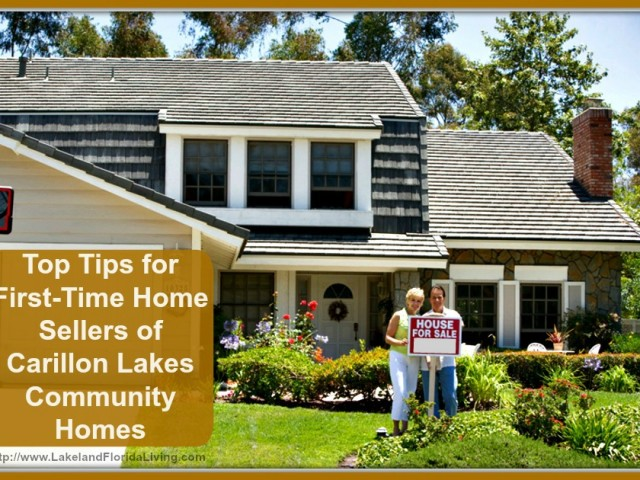 Top-Tips-for-First-Time-Home-Sellers-of-Carillon-Lakes-Community-Homes1