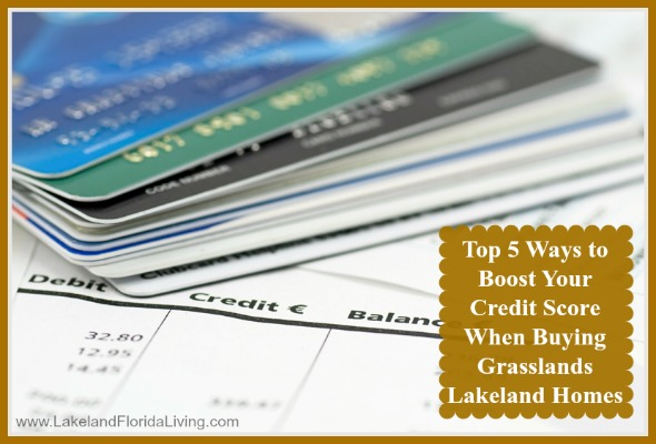 Ways-to-Boost-Your-Credit-Score-When-Buying-Grasslands-Lakeland-Homes