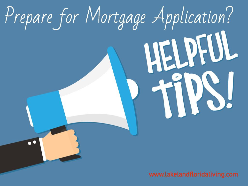 Helpful Tips to Prepare for Mortgage Application