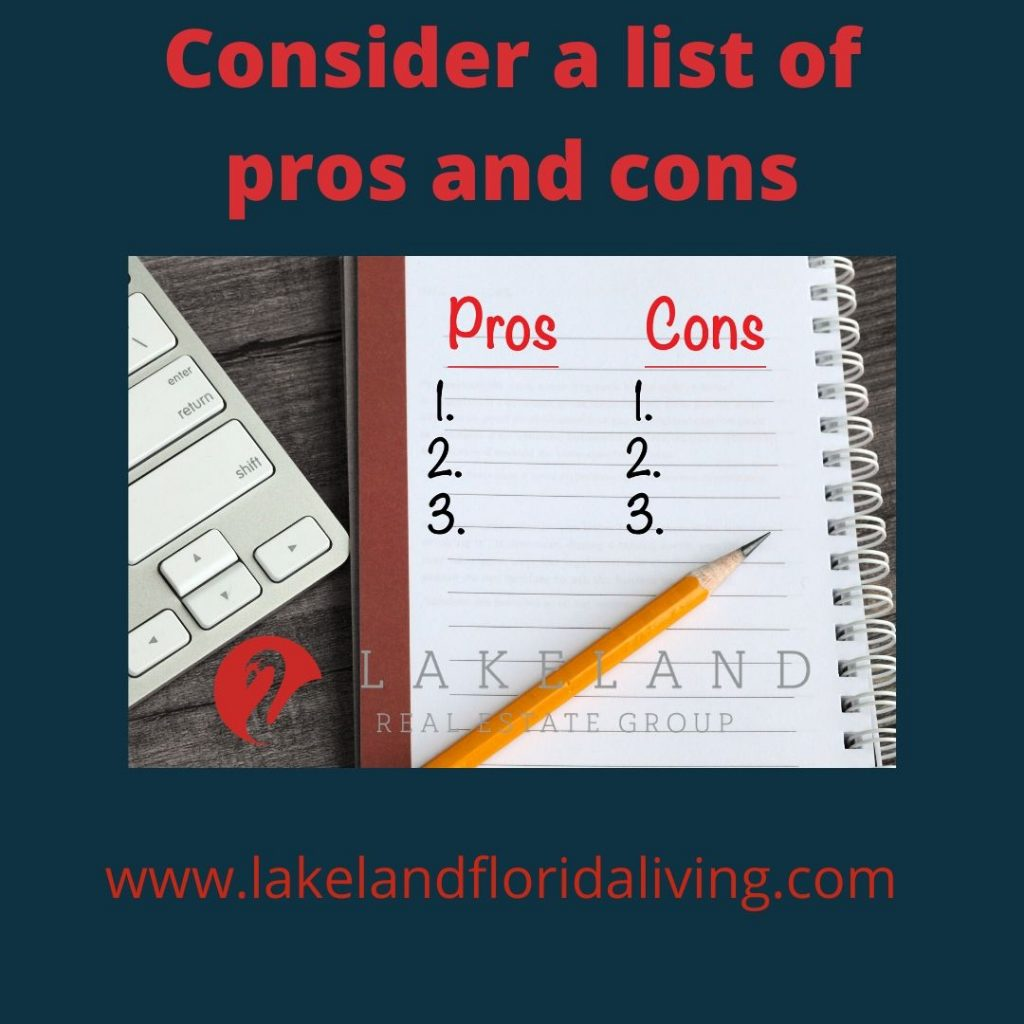 Consider a list of pros and cons when doing home-to-own purchase