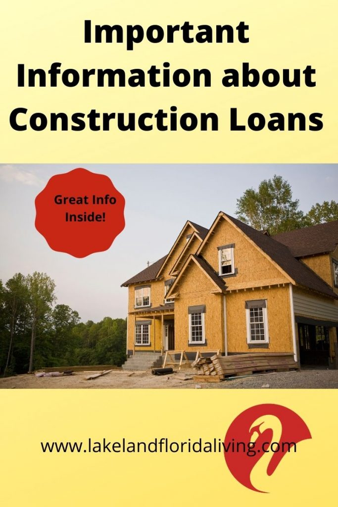Information about Construction Loans when building a home